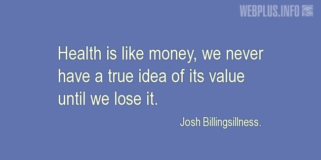 Quotes and pictures for About health. «We never have a true idea of its value» quotation with photo.