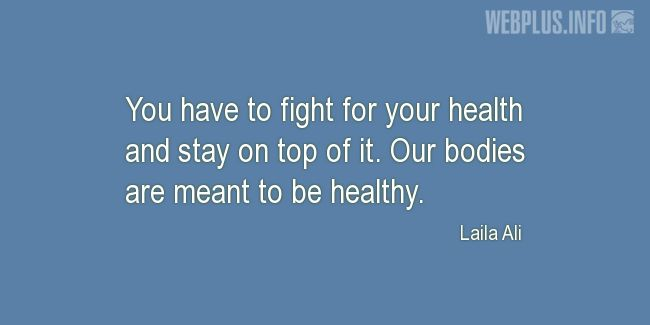 Quotes and pictures for Taking care of body. «You have to fight for your health» quotation with photo.