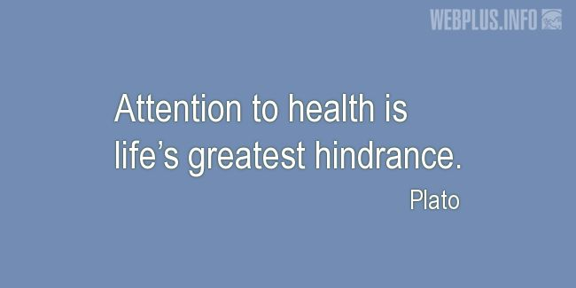 Quotes and pictures for Taking care of body. «Life's greatest hindrance» quotation with photo.