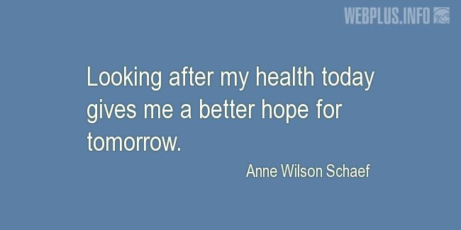 Quotes and pictures for Taking care of body. «A better hope for tomorrow» quotation with photo.