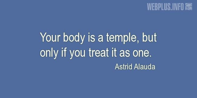 Quotes and pictures for Taking care of body. «A temple» quotation with photo.