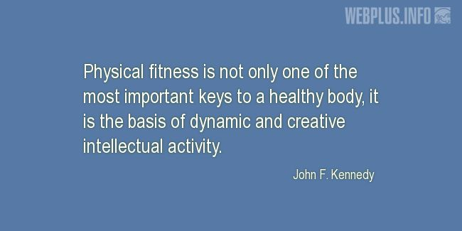 Quotes and pictures for Health and exercise. «The most important keys to a healthy body» quotation with photo.