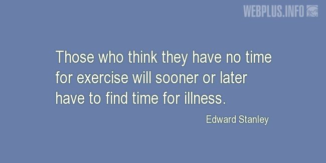 Quotes and pictures for Health and exercise. «Time for exercise» quotation with photo.