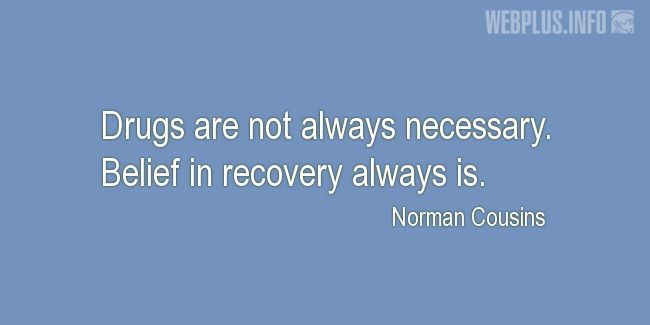 Quotes and pictures for Healing. «Belief in recovery» quotation with photo.