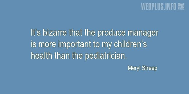 Quotes and pictures for Health and nutrition. «More important to my children's health» quotation with photo.