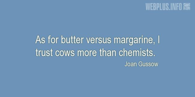 Quotes and pictures for Health and nutrition. «I trust cows more than chemists» quotation with photo.