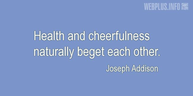 Quotes and pictures for Health and mind. «Health and cheerfulness» quotation with photo.