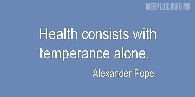 Quotes and pictures for Health and mind. «With temperance alone» quotation with photo.