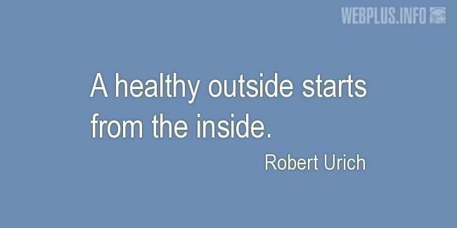 Quotes and pictures for Health and mind. «Healthy outside» quotation with photo.