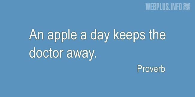 Quotes and pictures for Proverbs. «An apple a day» quotation with photo.