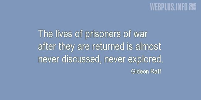 Quotes and pictures for Prisoners of war. «Lives of prisoners of war» quotation with photo.