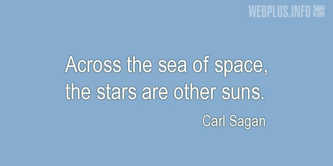 Quotes and pictures for Human Space Flight. «Other suns» quotation with photo.