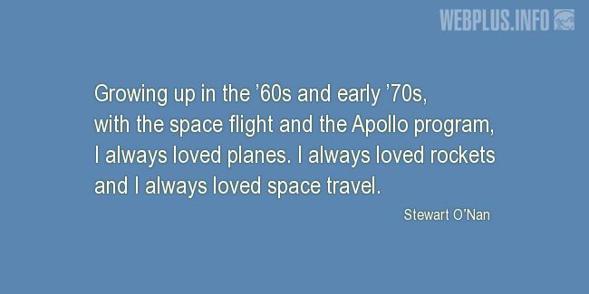 Quotes and pictures for Human Space Flight. «I always loved rockets» quotation with photo.