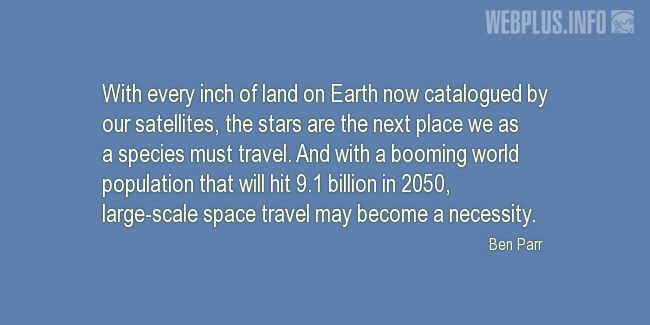 Quotes and pictures for Space travel. «The stars are the next place we as a species must travel» quotation with photo.
