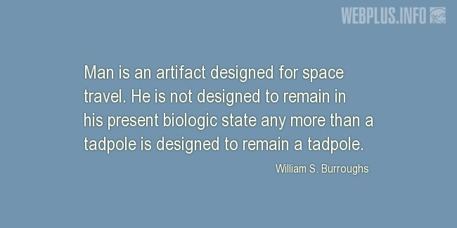 Quotes and pictures for Space travel. «Man is an artifact designed for space travel» quotation with photo.