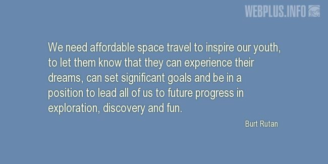 Quotes and pictures for Space travel. «They can experience their dreams» quotation with photo.