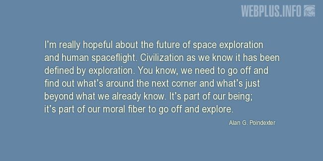 Quotes and pictures for Space exploration. «It's part of our being» quotation with photo.