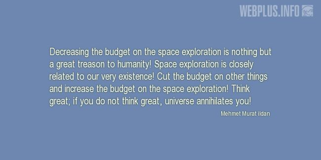Quotes and pictures for Space exploration. «Think great» quotation with photo.