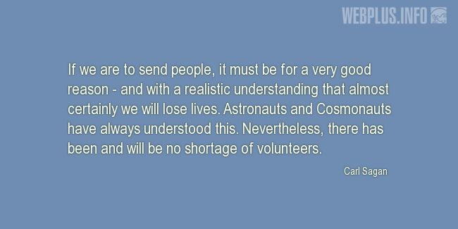 Quotes and pictures for Astronauts. «There has been and will be no shortage of volunteers» quotation with photo.