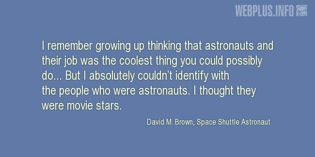 Quotes and pictures for Astronauts. «I thought they were movie stars» quotation with photo.