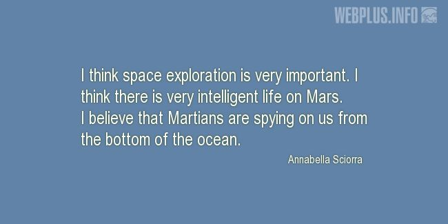 Quotes and pictures for Funny. «Martians are spying on us» quotation with photo.