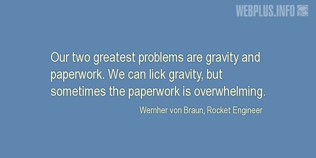 Quotes and pictures for Funny. «Gravity and paperwork» quotation with photo.