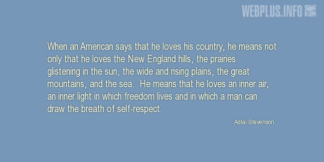 Quotes and pictures for American's Creed. «When an American says that he loves his country» quotation with photo.