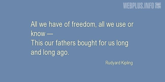 Quotes and pictures for American's Creed. «All we have of freedom» quotation with photo.