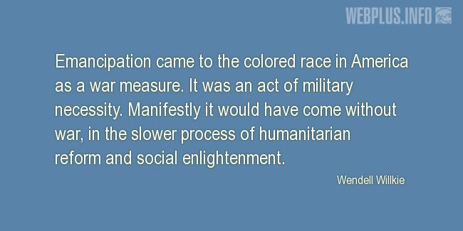 Quotes and pictures for Emancipation Day. «A war measure» quotation with photo.