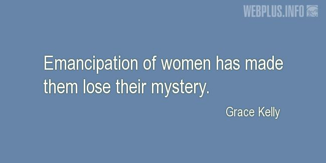 Quotes and pictures for Emancipation of women. «Their mystery» quotation with photo.