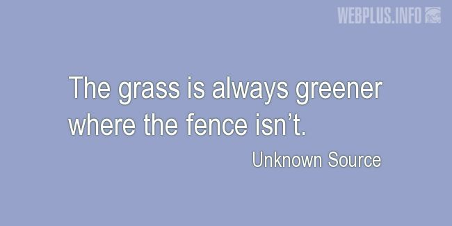 Quotes and pictures for Liberty and freedom. «Greener grass» quotation with photo.