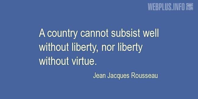 Quotes and pictures for Liberty and freedom. «Liberty and virtue» quotation with photo.