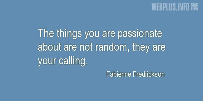 Quotes and pictures for Internship. «Your calling» quotation with photo.