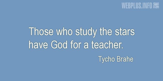 Quotes and pictures for The universe. «God for a teacher» quotation with photo.