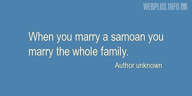 Quotes and pictures for Samoa. «When you marry a samoan» quotation with photo.