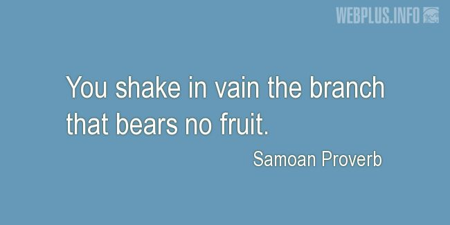 Quotes and pictures for Samoan Proverbs. «The branch that bears no fruit» quotation with photo.