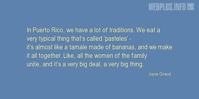 Quotes and pictures for Puerto Rico. «In Puerto Rico, we have a lot of traditions» quotation with photo.