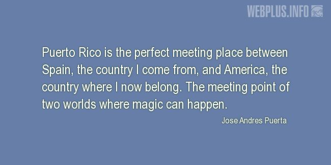 Quotes and pictures for Puerto Rico. «Perfect meeting place» quotation with photo.