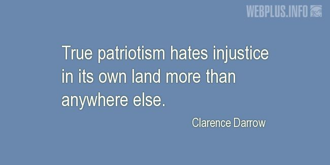 Quotes and pictures for Patriots' Day. «True patriotism hates injustice» quotation with photo.