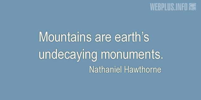 Quotes and pictures for Monuments and Sites. «Mountains» quotation with photo.