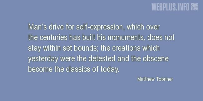 Quotes and pictures for Monuments and Sites. «Man's drive for self-expression» quotation with photo.