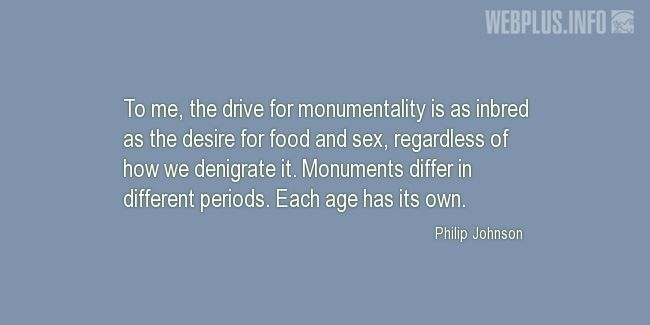 Quotes and pictures for Monuments and Sites. «The drive for monumentality» quotation with photo.