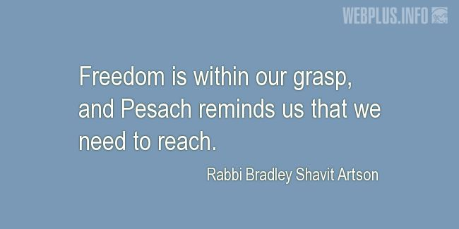 Quotes and pictures for Passover. «Freedom is within our grasp» quotation with photo.
