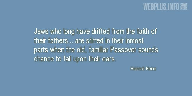 Quotes and pictures for Passover. «Old, familiar Passover sounds» quotation with photo.