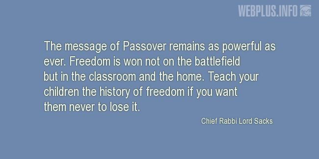 Quotes and pictures for Passover. «The message of Passover remains as powerful as ever» quotation with photo.
