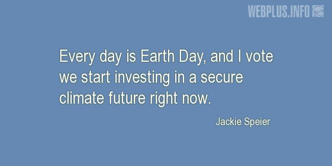 Quotes and pictures for Earth Day. «Right now» quotation with photo.