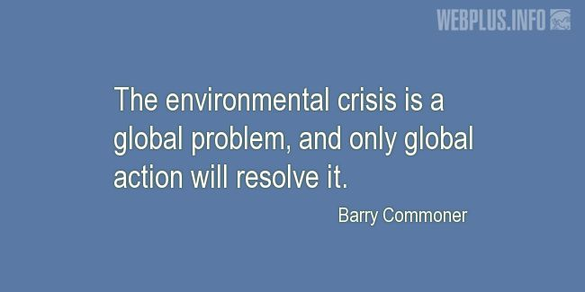 Quotes and pictures for Environment. «A global problem» quotation with photo.