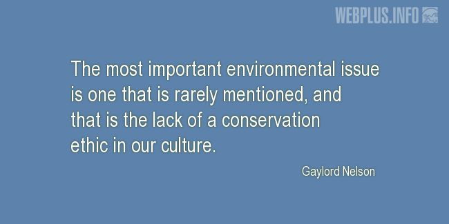 Quotes and pictures for Environment. «The most important environmental issue» quotation with photo.