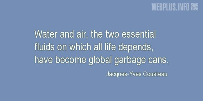 Quotes and pictures for Environment. «Global garbage cans» quotation with photo.
