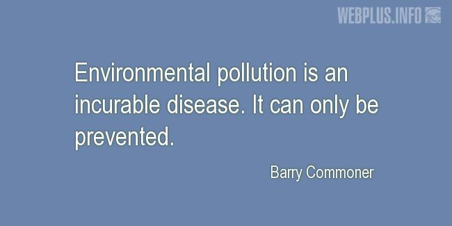 Quotes and pictures for Environment. «Environmental pollution» quotation with photo.